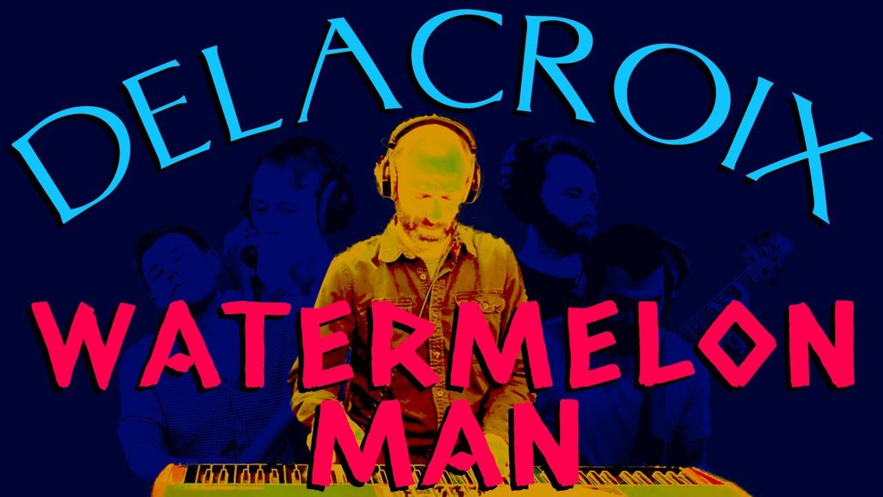 Watermelon Man – Herbie Hancock – Delacroix
