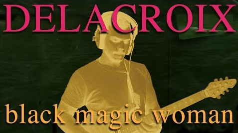 Black Magic Woman – Fleetwood Mac – Delacroix