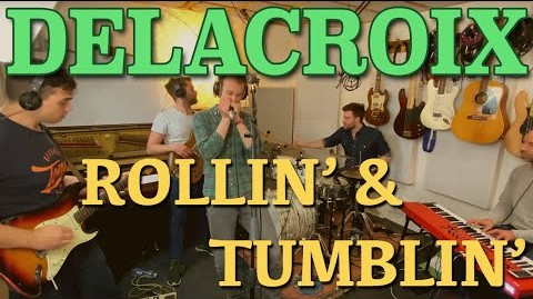 Rollin' and Tumblin' – Delacroix